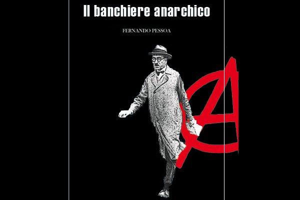 il banchiere anarchico fernando pessoa